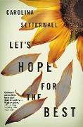 Cover-Bild zu Setterwall, Carolina: Let's Hope for the Best