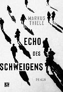 Cover-Bild zu Echo des Schweigens (eBook) von Thiele, Markus