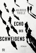 Cover-Bild zu Echo des Schweigens von Thiele, Markus