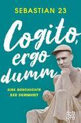 Cover-Bild zu Cogito, ergo dumm von Sebastian 23