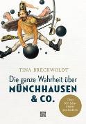Cover-Bild zu Die ganze Wahrheit über Münchhausen & Co von Breckwoldt, Tina