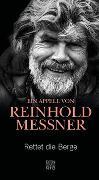 Cover-Bild zu Rettet die Berge von Messner, Reinhold