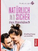 Cover-Bild zu Natürlich und sicher - Das Praxisbuch von Arbeitsgruppe NFP (Hrsg.)