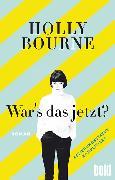 Cover-Bild zu War's das jetzt? von Bourne, Holly