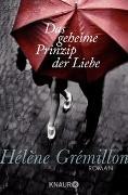 Cover-Bild zu Das geheime Prinzip der Liebe von Grémillon, Hélène