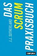Cover-Bild zu Sutherland, J. J.: Das Scrum-Praxisbuch (eBook)