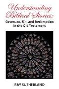 Cover-Bild zu Sutherland, Ray: Understanding Biblical Stories (eBook)