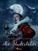Cover-Bild zu Pushkin, Aleksandr: The Undertaker (eBook)