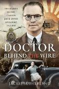 Cover-Bild zu Jackie Sutherland, Sutherland: Doctor Behind the Wire (eBook)