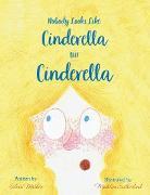 Cover-Bild zu Mather, Silvia: Nobody Looks Like Cinderella but Cinderella! (eBook)