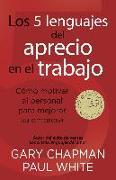 Cover-Bild zu Los 5 lenguajes del aprecio en el trabajo (eBook) von Chapman, Gary