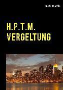 Cover-Bild zu Schaper, Ralph: H.P.T.M. Vergeltung (eBook)
