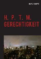 Cover-Bild zu Schaper, Ralph: H. P. T. M. GERECHTIGKEIT