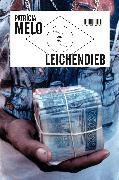 Cover-Bild zu Melo, Patricia: Leichendieb (eBook)