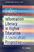 Cover-Bild zu Castañeda-Peña, Harold: Information Literacy in Higher Education (eBook)
