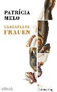 Cover-Bild zu Melo, Patrícia: Gestapelte Frauen (eBook)