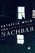 Cover-Bild zu Melo, Patrícia: Der Nachbar (eBook)