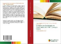 Cover-Bild zu Brunet, Patrícia Diógenes de Melo: O ensino de Sociologia no nível médio do IFPB - Campus Sousa