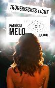Cover-Bild zu Melo, Patrícia: Trügerisches Licht