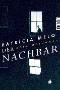 Cover-Bild zu Melo, Patrícia: Der Nachbar
