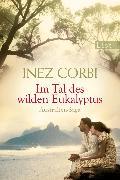 Cover-Bild zu Corbi, Inez: Im Tal des wilden Eukalyptus (eBook)