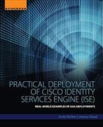 Cover-Bild zu Richter, Andy (Principle Network Security Engineer, Presidio Networked Solutions): Practical Deployment of Cisco Identity Services Engine (ISE)