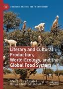 Cover-Bild zu Campbell, Chris (Hrsg.): Literary and Cultural Production, World-Ecology, and the Global Food System (eBook)