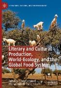 Cover-Bild zu Campbell, Chris (Hrsg.): Literary and Cultural Production, World-Ecology, and the Global Food System