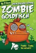 Cover-Bild zu O'Hara, Mo: Mein dicker fetter Zombie-Goldfisch: Frankie - Fischig, fies und untot