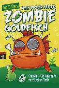 Cover-Bild zu O'Hara, Mo: Mein dicker fetter Zombie-Goldfisch - Frankie - Ein wahrhaft teuflischer Fisch