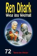 Cover-Bild zu Mehnert, Achim: Ren Dhark - Weg ins Weltall 72: Terra im Visier (eBook)