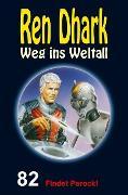 Cover-Bild zu Weinland, Manfred: Ren Dhark - Weg ins Weltall 82: Findet Parock! (eBook)