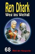Cover-Bild zu Mehnert, Achim: Ren Dhark - Weg ins Weltall 68: Welt der Kenporim (eBook)