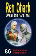 Cover-Bild zu Weinland, Manfred: Ren Dhark - Weg ins Weltall 86: Gefahrenzone Mesopotamia (eBook)