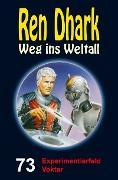 Cover-Bild zu Mehnert, Achim: Ren Dhark - Weg ins Weltall 73: Experimentierfeld Voktar (eBook)