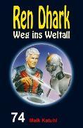 Cover-Bild zu Gardemann, Jan: Ren Dhark - Weg ins Weltall 74: Malk Katuhl (eBook)