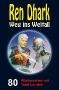 Cover-Bild zu Mehnert, Achim: Ren Dhark - Weg ins Weltall 80: Wiedersehen mit Taret Londok (eBook)