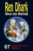 Cover-Bild zu Gardemann, Jan: Ren Dhark - Weg ins Weltall 87: Ausbruch aus der Existenz (eBook)