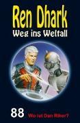 Cover-Bild zu Bekker, Alfred: Ren Dhark - Weg ins Weltall 88: Wo ist Dan Riker? (eBook)
