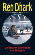 Cover-Bild zu Gardemann, Jan: Ren Dhark - Weg ins Weltall 78: Die letzten Menschen von Babylon