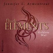 Cover-Bild zu Armentrout, Jennifer L.: Dark Elements - Goldene Wut (ungekürzt)