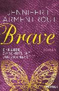 Cover-Bild zu Armentrout, Jennifer L.: Brave - Eine Liebe zwischen Licht und Dunkelheit (eBook)