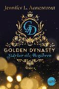 Cover-Bild zu Armentrout, Jennifer L.: Golden Dynasty - Stärker als Begehren (eBook)