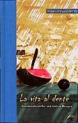 Cover-Bild zu Giannotti, Stefania: La vita al dente