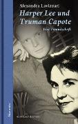 Cover-Bild zu Lavizzari, Alexandra: Harper Lee und Truman Capote