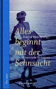 Cover-Bild zu Nadolny, Susanne (Hrsg.): Alles beginnt mit der Sehnsucht