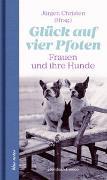 Cover-Bild zu Christen, Jürgen (Hrsg.): Glück auf vier Pfoten