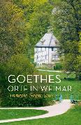 Cover-Bild zu Seemann, Annette: Goethes Orte in Weimar (eBook)