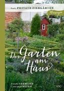 Cover-Bild zu Seemann, Annette: Der Garten am Haus - Private Ziergärten