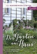 Cover-Bild zu Seemann, Annette: Der Garten am Haus - Historische Gärten